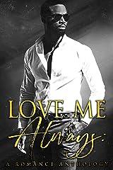 Love Me Always: A Romance Anthology Kindle Edition