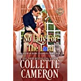 No Lady For The Lord: A Sweet Regency Romance (Daughters of Desire (Scandalous Ladies) Book 2)
