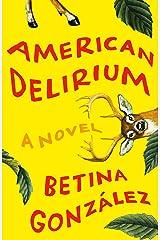 American Delirium: A Novel Hardcover
