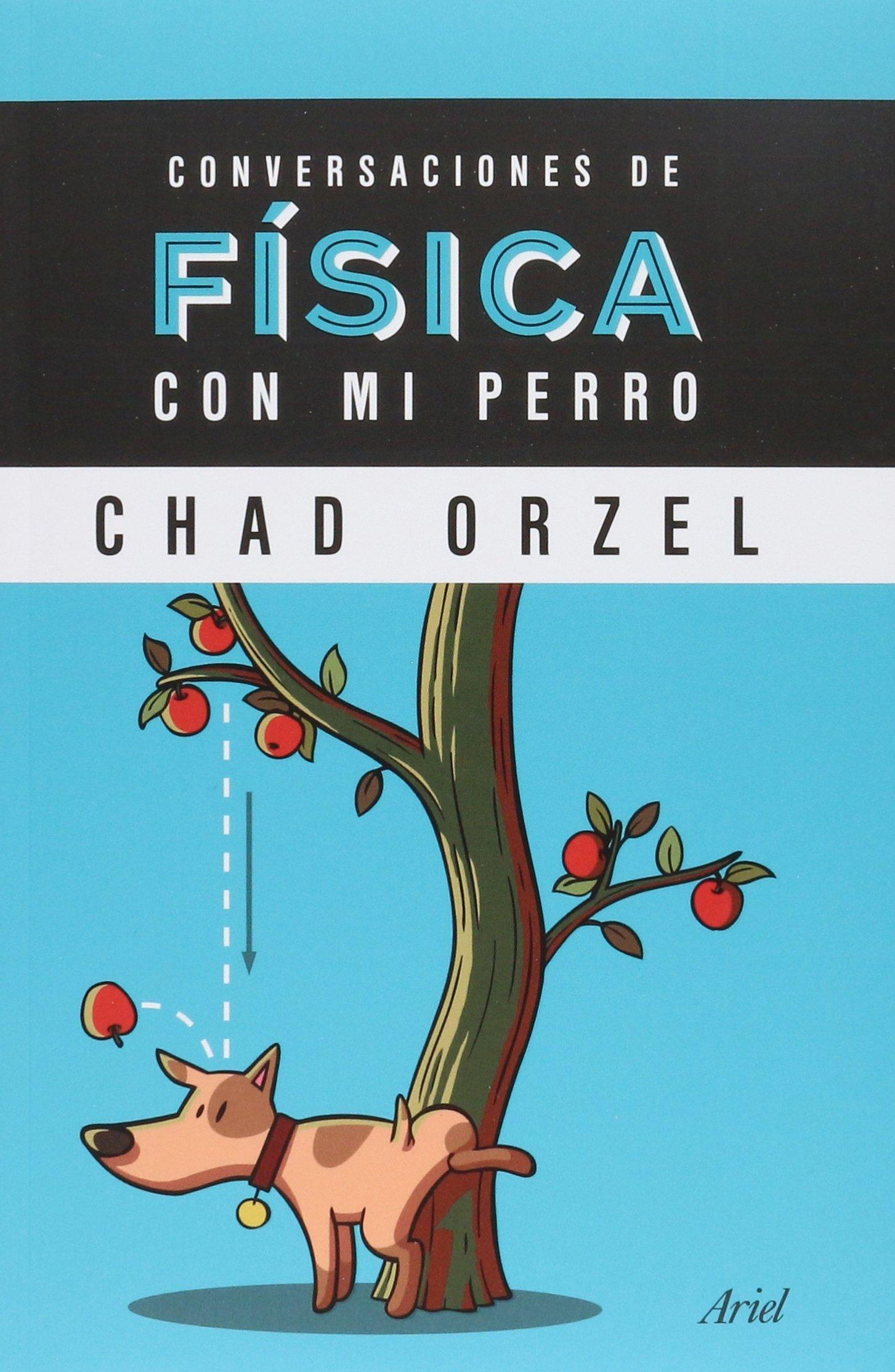 Conversaciones de física con mi perro (Spanish) Paperback – 2013