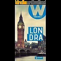 Londra: Weekend a... (Guide Weekend Vol. 6)