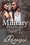 Military Privilege (Justice For All Book 2)