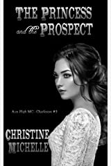 The Princess and the Prospect (Aces High MC - Charleston Book 3) Kindle Edition