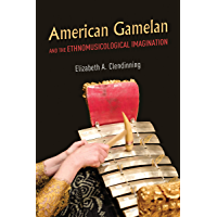 American Gamelan and the Ethnomusicological Imagination book cover