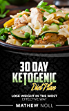 Ketogenic Diet: 30 Day Ketogenic Diet Plan: Lose Weight in the Most Effective Way