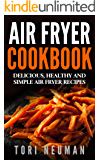 Air Fryer Cookbook Delicious, Simple And Healthy Recipes: healthy, recipes,cookbook