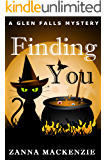 Finding You: A romantic cozy mystery laced with magic (Glen Falls Book 2)