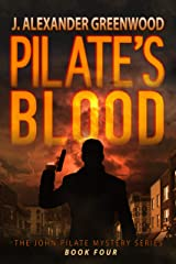 Pilate's Blood (John Pilate Mysteries Book 4) Kindle Edition