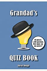Grandad's Quiz Book: 60 quizzes. 1,200 questions. How many can you answer? (Cracking Quizzes for the Whole Family Book 1) Kindle Edition