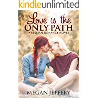 Love Is The Only Path: A Lesbian Romance Novel