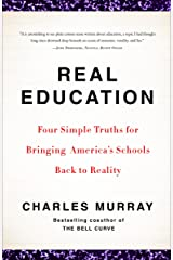 Real Education: Four Simple Truths for Bringing America's Schools Back to Reality Paperback