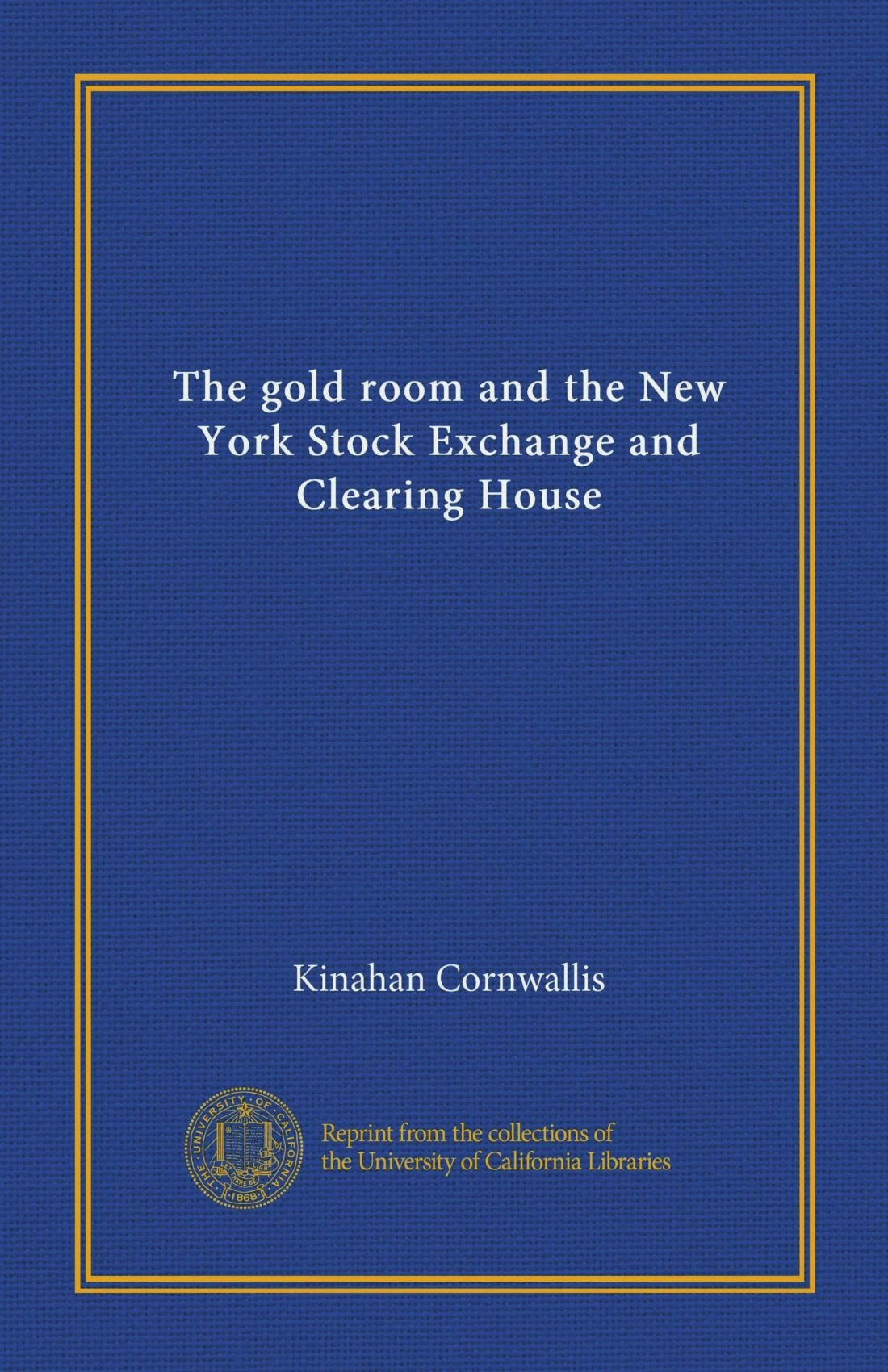 The gold room and the New York Stock Exchange and Clearing House pdf epub