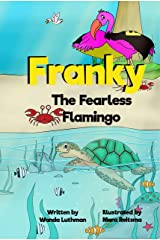Franky the Fearless Flamingo: A 'Using Your Strength for Good' Hero Story (Franky the Flamingo Book 4) Kindle Edition