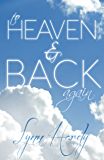 To Heaven and Back Again
