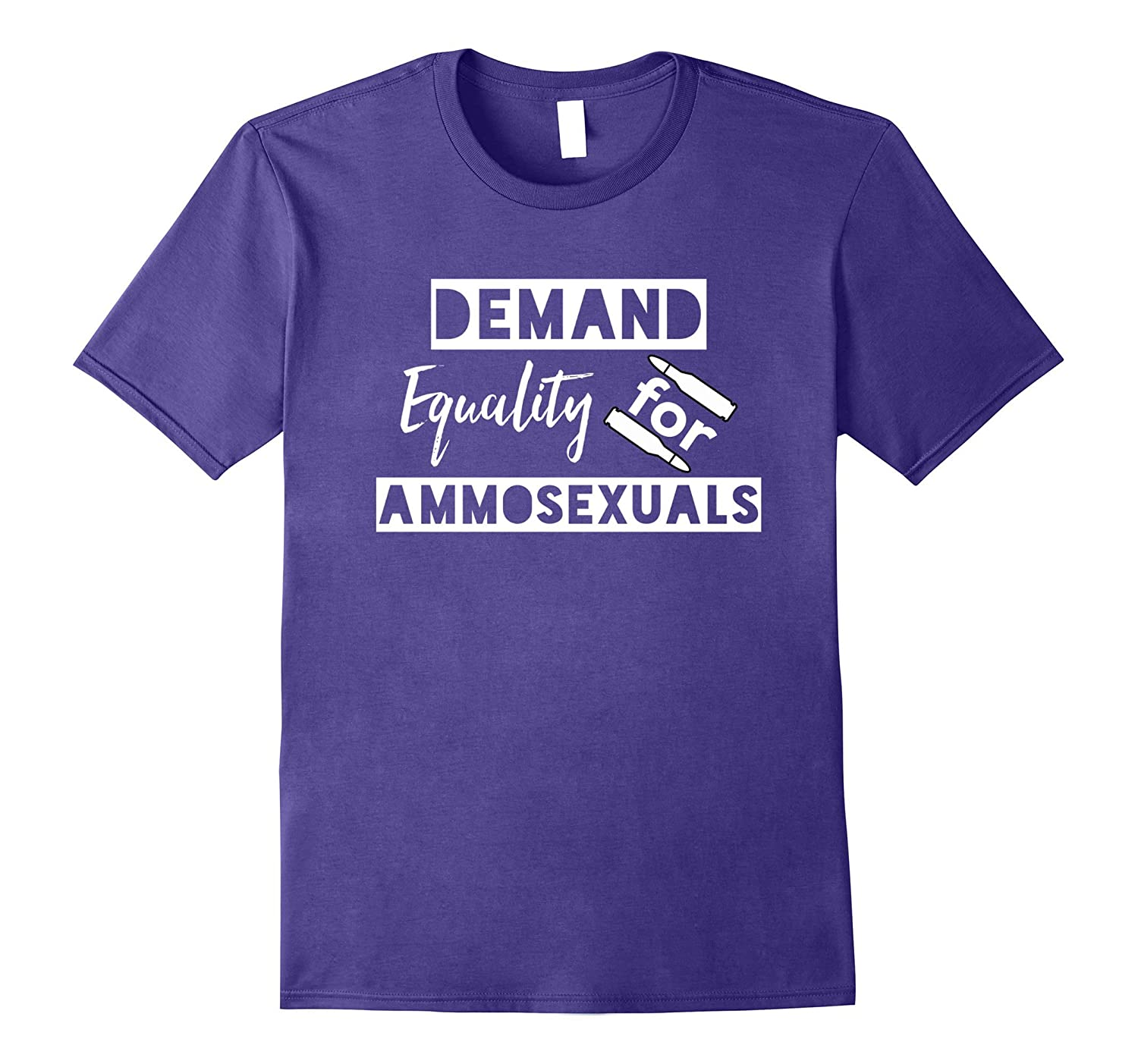 Demand Equality For Ammosexuals tShirt