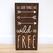 All Good Things Are Wild And Free Sign, Woodland Nursery Arrow Boho Baby Shower, 7.5 x 15 inches