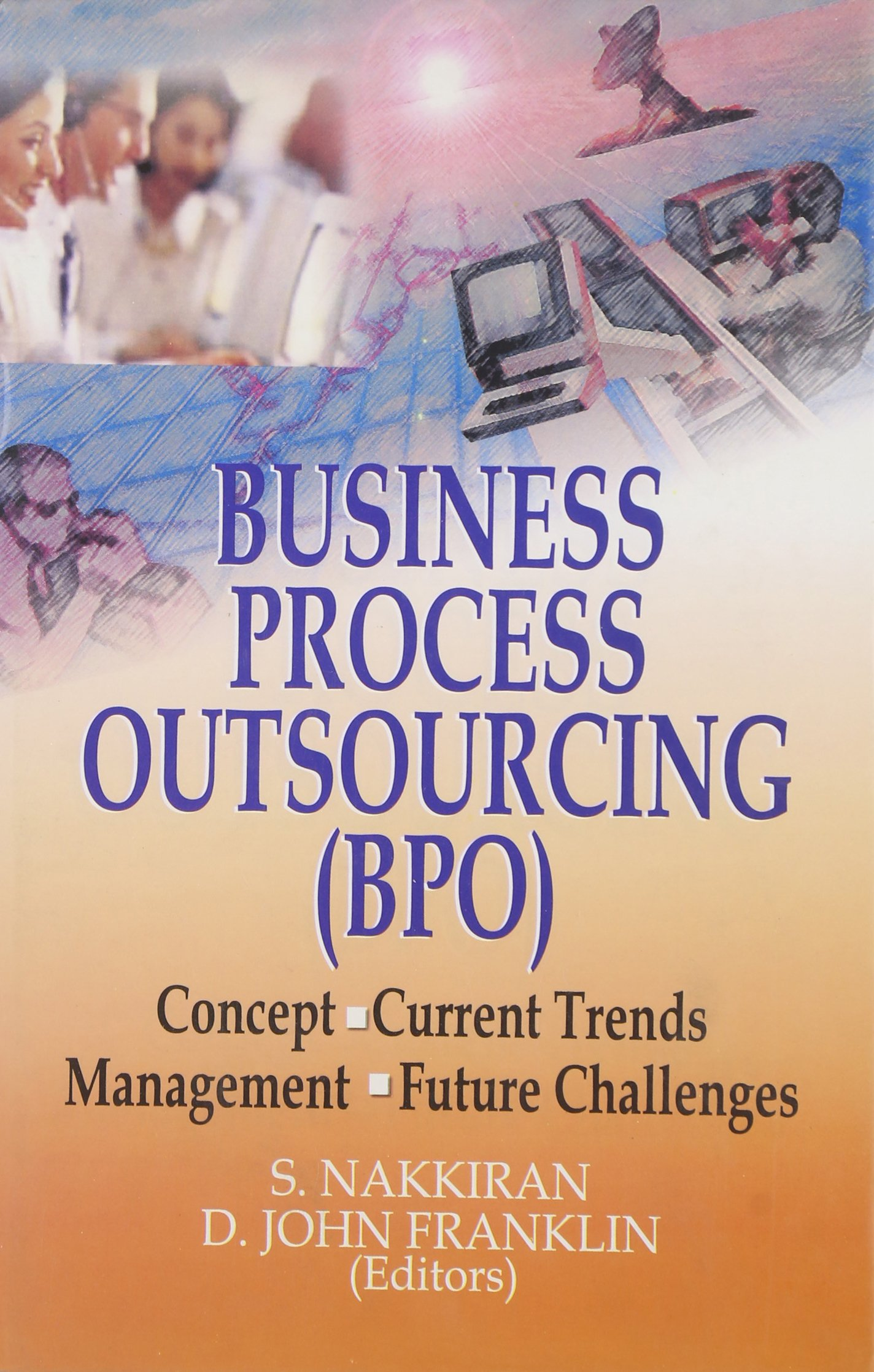 Download Business Process Outsourcing [BPO]: Concepts, Current Trends, Management, Future Challenges pdf