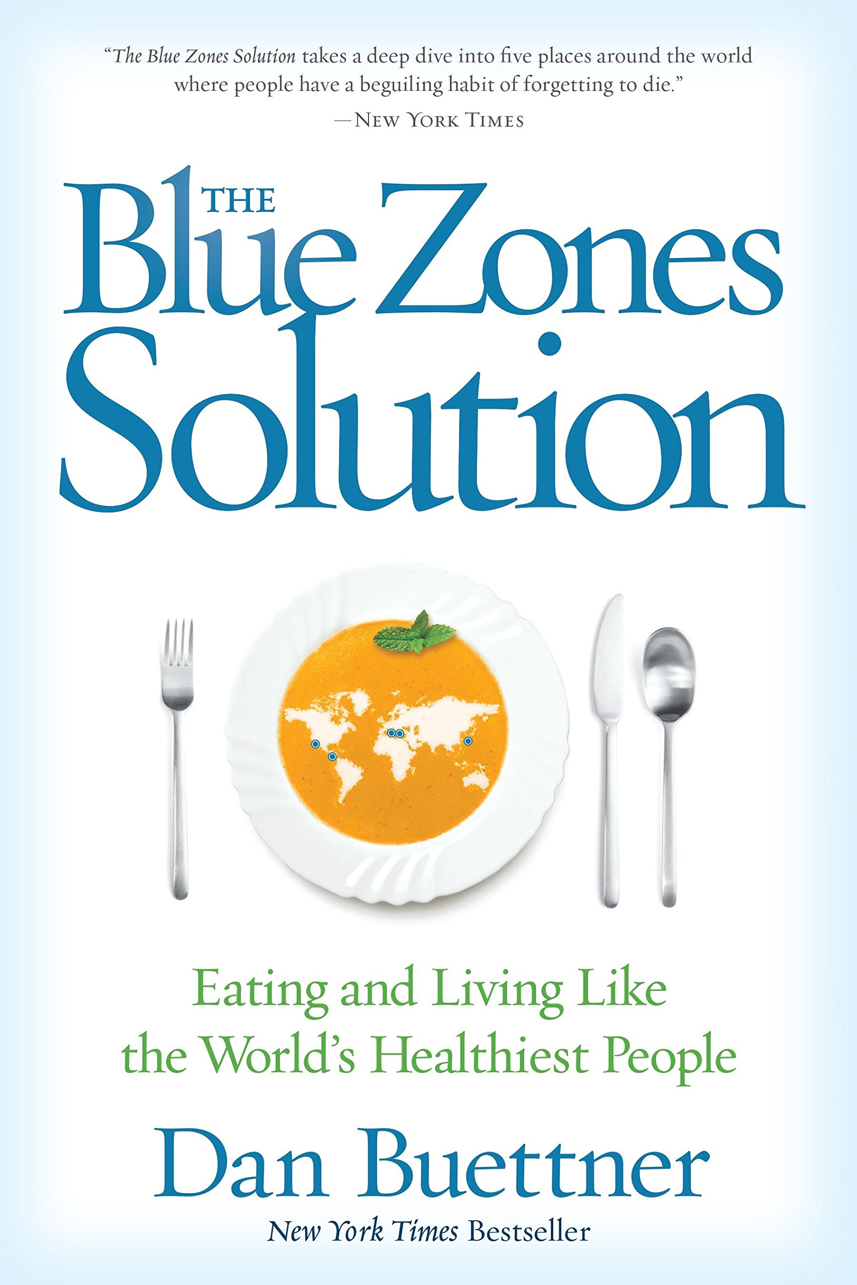 The Blue Zones Solution  Eating And Living Like The World's Healthiest People