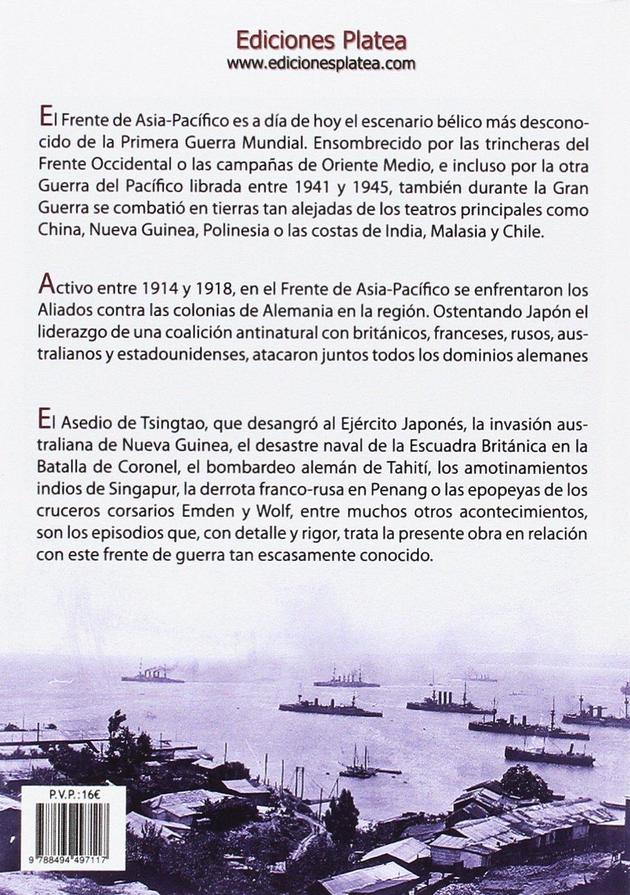 La Primera Guerra Mundial en el Pacífico: Operaciones Navales y Terrestres en el Lejano Oriente Historia de los Conflictos: Amazon.es: Rubén Serrano ...