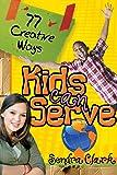 77 Creative Ways Kids Can Serve