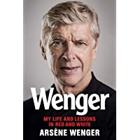 Wenger: My Life and Lessons in Red and White