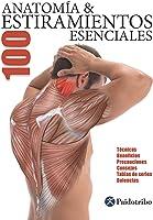 Anatomía & 100 Estiramientos Esenciales (Color):