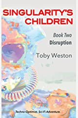 Disruption (Singularity's Children, Book 2) Kindle Edition