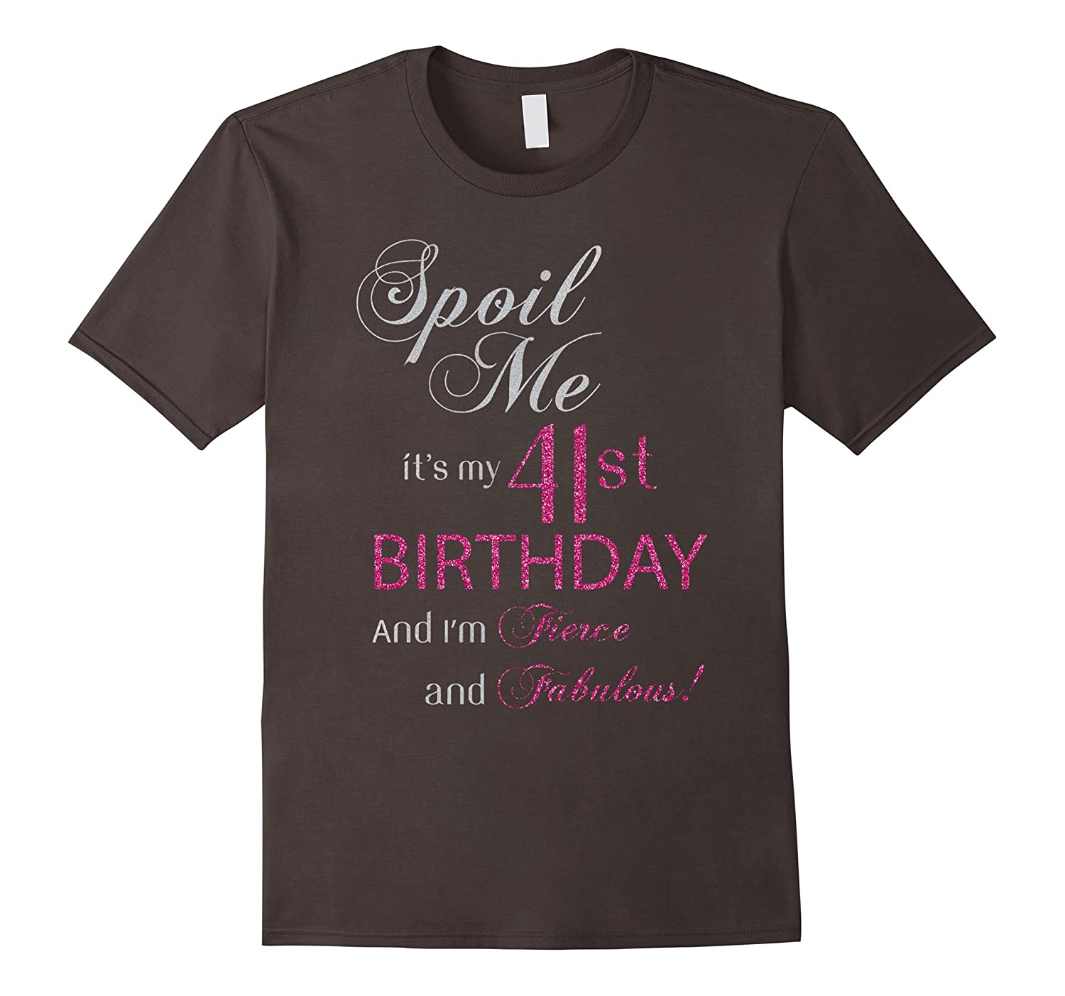 Spoil me, It's my 41st birthday and I'm Fierce and Fabulous-FL