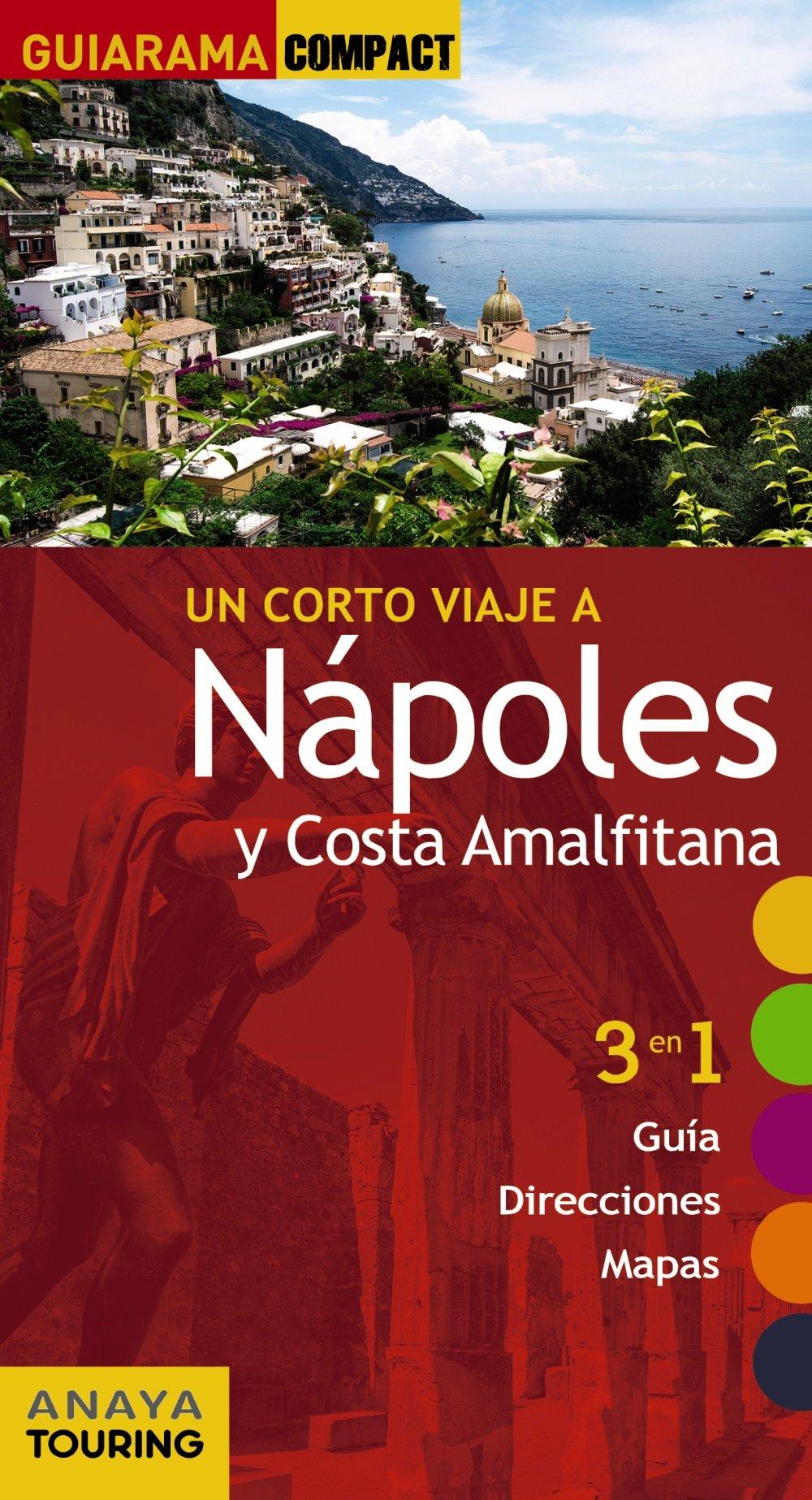 Nápoles y Costa Amalfitana (Guiarama Compact - Internacional) Tapa blanda – 2 feb 2017 Anaya Touring Begoña Pego del Río 8499359523 Italy