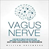 Vagus Nerve: Learn How to Stimulate and Activate