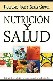 Nutrición y salud: Principios prácticos para una vida saludable (Spanish Edition)