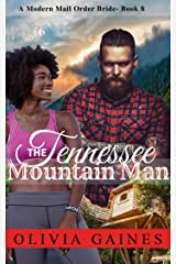 The Tennessee Mountain Man (Modern Mail Order Brides Book 8) Kindle Edition