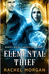 Elemental Thief (Ridley Kayne Chronicles Book 1) Kindle Edition