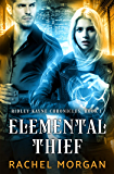 Elemental Thief (Ridley Kayne Chronicles Book 1)