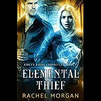 Elemental Thief (Ridley Kayne Chronicles Book 1) (English Edition)