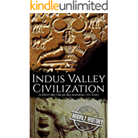 Indus Valley Civilization: A History from Beginning to End (English Edition)