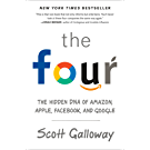 The Four: The Hidden DNA of Amazon, Apple, Facebook, and Google (English Edition)