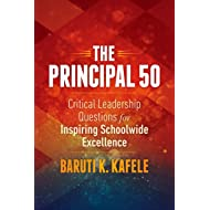 The Principal 50: Critical Leadership Questions for Inspiring Schoolwide Excellence