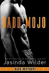 Badd Mojo (The Badd Brothers Book 6) Kindle Edition
