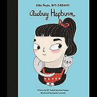 Audrey Hepburn (Little People, BIG DREAMS Book 7) (English Edition)