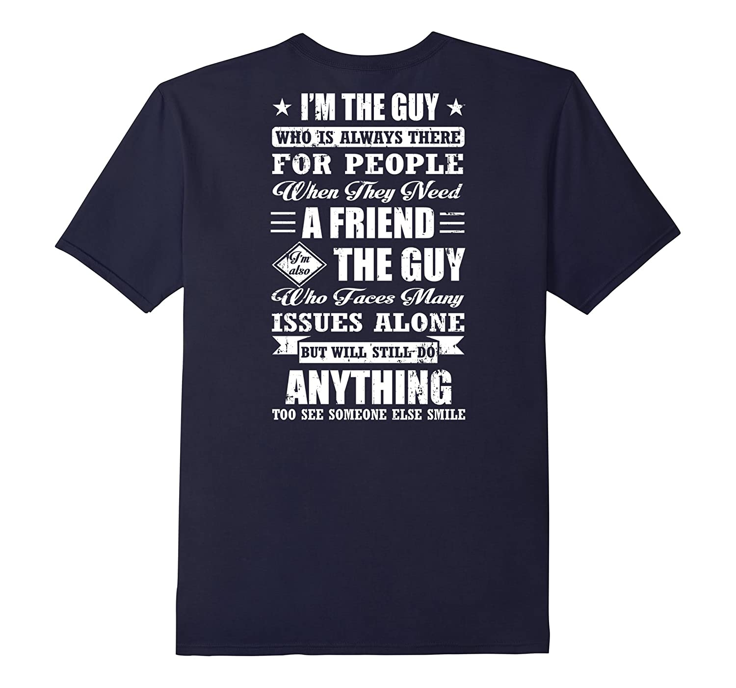 Men's I'm The Guy Who Is Always There For People T Shirt-Art