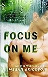 Focus on Me: In Focus