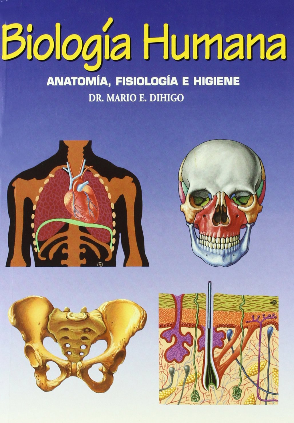 Biologia humana / Human Biology: Anatomia, Fisiologia E Higiene ...