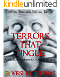 Terrors That Tingle: A collection of short horror stories