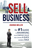 How To Sell A Business: The #1 Guide to maximising your company value and achieving a quick business sale