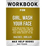 Workbook for Girl, Wash Your Face: Stop Believing the Lies About Who You Are so You Can Become Who You Were Meant to Be by Ra
