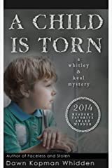 A Child is Torn (Whitley & Keal Mystery Book 1) Kindle Edition