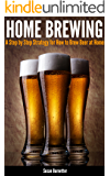 Home Brewing - A Step by Step Strategy for How to Brew Beer at Home