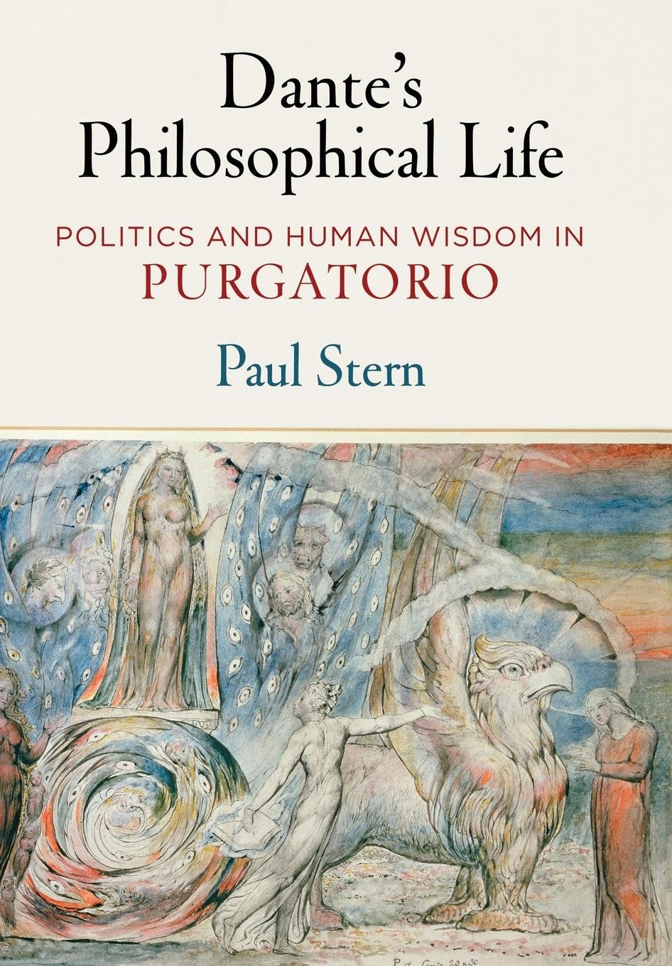 "Download Dante's Philosophical Life: Politics and Human Wisdom in ""Purgatorio"" pdf"