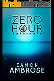 Zero Hour Part 4: Survivors